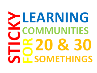 Sticky Learning Communities for 20 and 30 Somethings