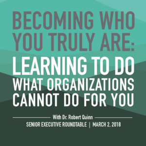 Leadership Development   Dr. Robert Quinn